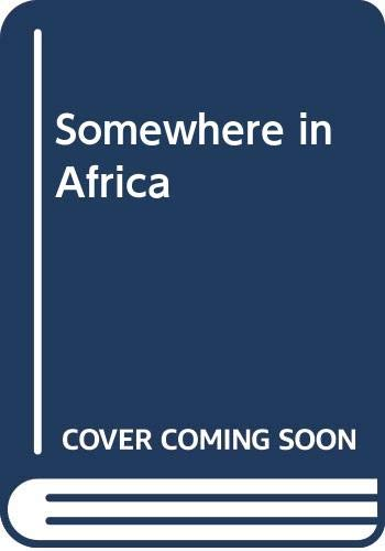 9780370315959: Somewhere in Africa