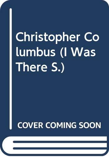 9780370316505: Christopher Columbus (I Was There)