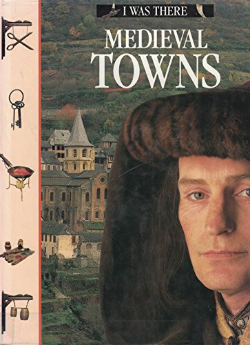 Medieval Towns (I Was There): JOHN D. CLARE