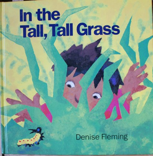 In the Tall, Tall Grass (0370317491) by Denise Fleming