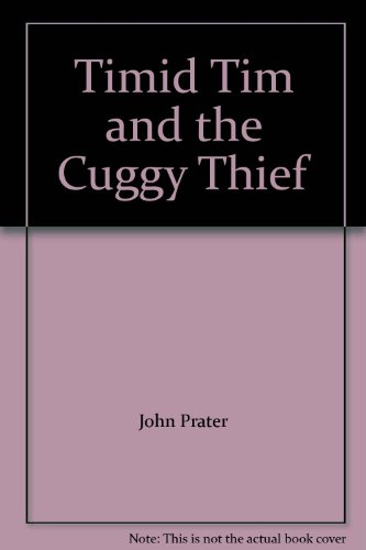9780370317595: Timid Tim and the Cuggy Thief