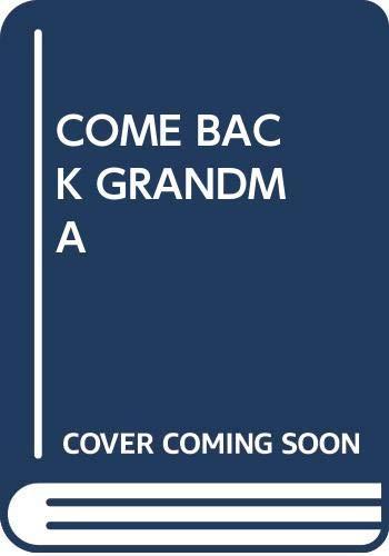 9780370318073: Come Back, Grandma