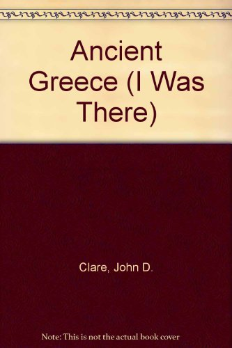 9780370318349: Ancient Greece (I Was There)