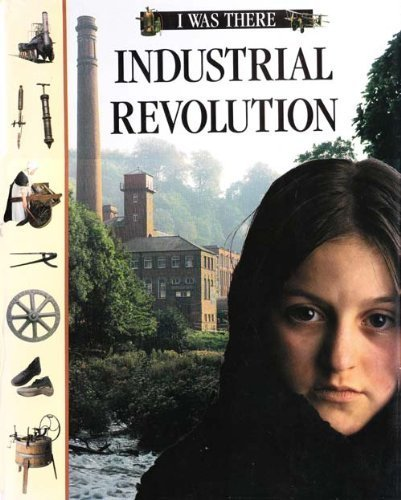9780370318356: Industrial Revolution (I Was There)