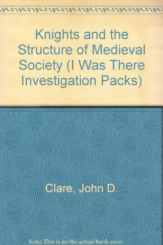 Knights and the Structure of Medieval Society: Clare, John