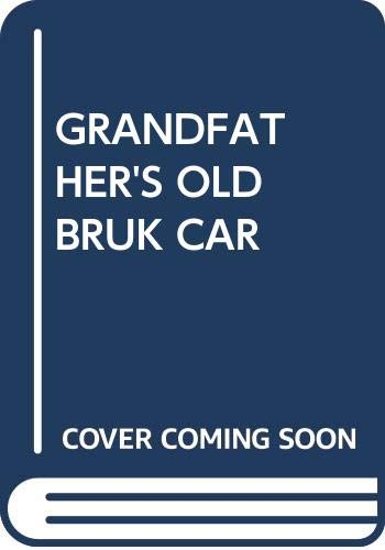 9780370318882: Grandfather's Old Bruk-a-down Car