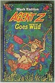 9780370319407: Agent Z Goes Wild