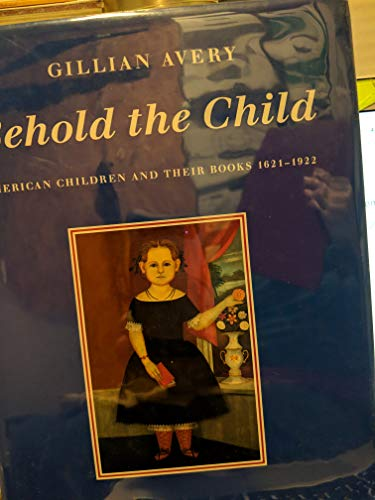 9780370319520: Behold the Child: American Children and Their Books, 1621-1922