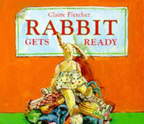 9780370319605: Rabbit Gets Ready