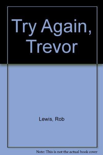 9780370319742: Try Again Trevor