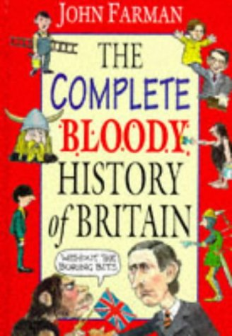 9780370322926: The Complete Bloody History of Britain Omnibus