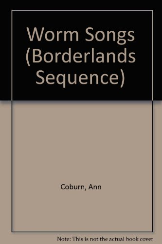 9780370323428: Worm Songs (Borderlands Sequence)