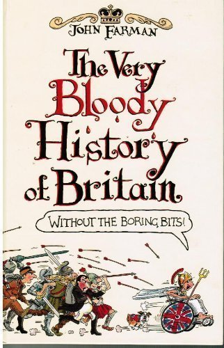 9780370323701: The Very Bloody History of Britain: The First Bit!: Without the Boring Bits