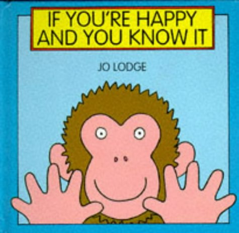 If You're Happy and You Know it: Lodge, Jo