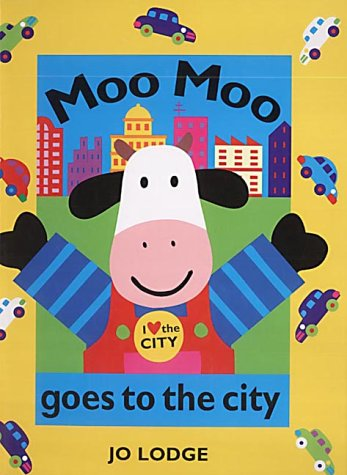 Moo Moo Goes to the City (0370326245) by Jo Lodge