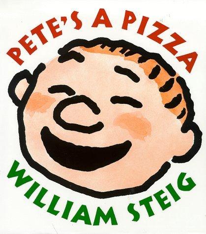 Pete's a Pizza: William Steig