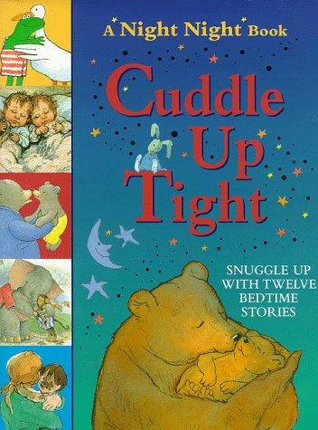 Cuddle Up Tight: et al,Clarke, Gus,Hughes,