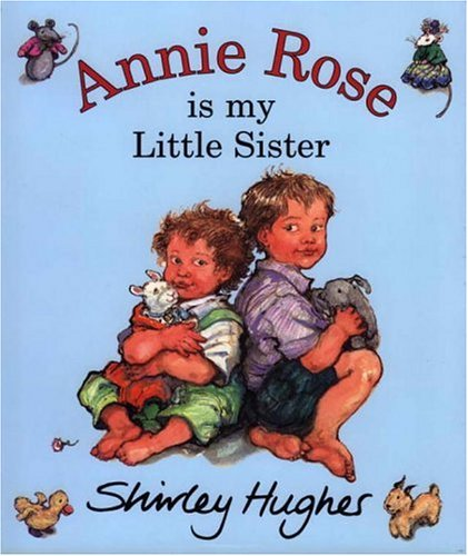 9780370327532: Annie Rose is My Little Sister