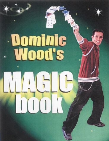 9780370327563: Dominic Wood's Magic Book