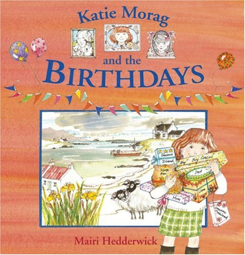 Katie Morag and the Birthdays: Hedderwick, Mairi