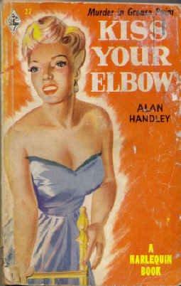 Kiss Your Elbow (Vintage Harlequin, #27): Alan Handley