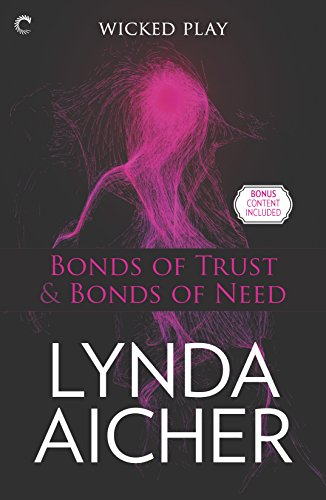 9780373002771: Bonds of Trust & Bonds of Need: Bonds of Trust Epilogue (Wicked Play)