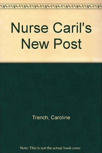 Nurse Caril's New Post: Trench, Caroline