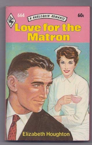Love for the Matron: elizabeth houghton