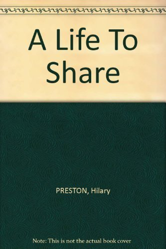 A Life To Share: Preston, Hilary