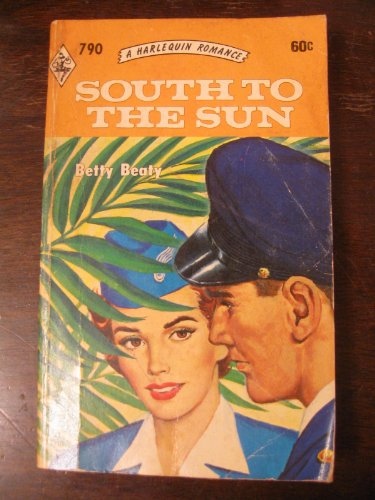 9780373007905: South to the Sun (#790)