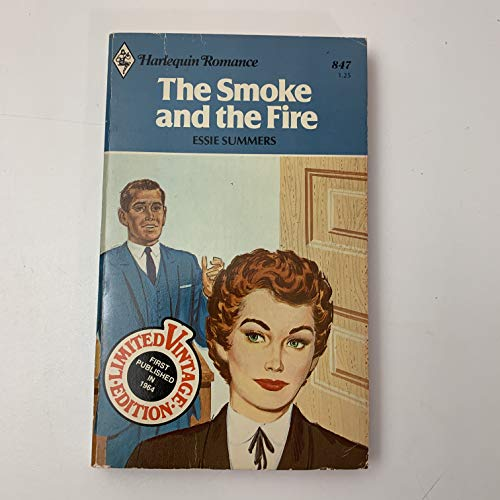 The Smoke and the Fire (Harlequin Romance,: Essie Summers