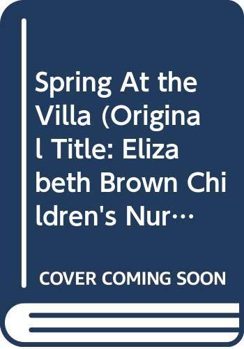 9780373009084: Spring At the Villa (Original Title: Elizabeth Brown ,Children's Nurse)