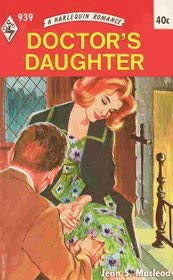 Doctor's Daughter (Harlequin Romance #939): Jean S. MacLeod