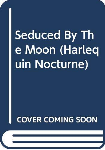 9780373009510: Seduced By The Moon (Harlequin Nocturne)