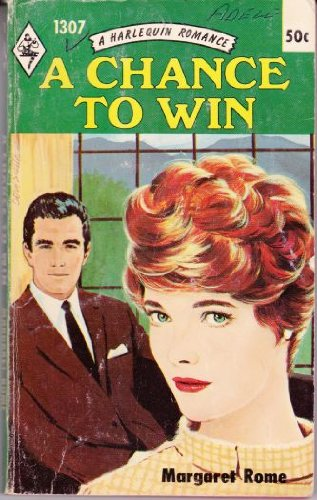 A Chance To Win (Book #1307 in the Vintage Harlequin Paperbacks series)