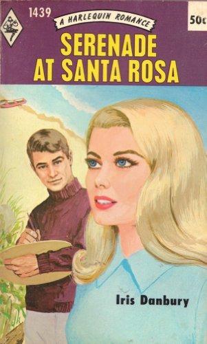 Serenade at Santa Rosa (Harlequin Romance, 1439): Iris Danbury