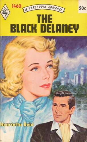 The Black Delaney (Harlequin Romance, No. 1460): REID, HENRIETTA