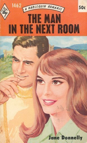 9780373014620: The Man In the Next Room (Harlequin Romance, No. 1462)