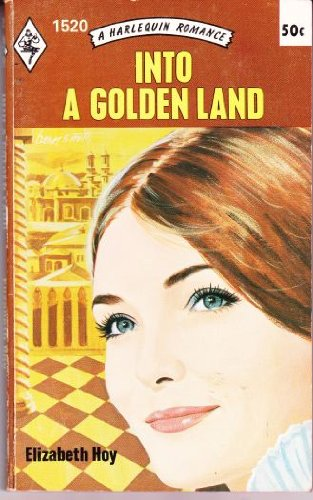 9780373015207: Into a Golden Land (Harlequin Romance #51520)