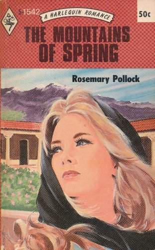 The Mountains of Spring (Harlequin Romance, No. 1542): Rosemary Pollock