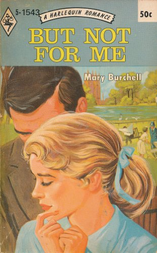 9780373015436: But Not For Me (Harlequin Romance, No. 1543)