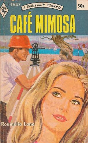 9780373015474: Cafe Mimosa (Harlequin Romance, 1547)