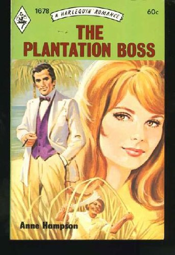 9780373016785: The Plantation Boss (Harlequin Romance #1678)