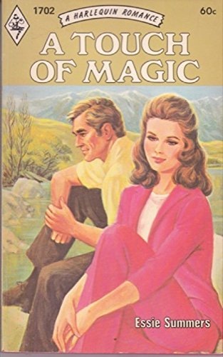 A Touch of Magic (Harlequin Romance, No. 1702): Essie Summers