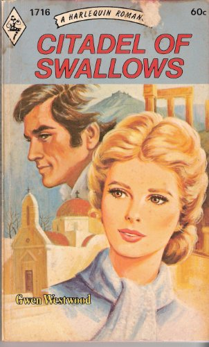 Citadel of Swallows (Harlequin Romance, 1716): Westwood, Gwen