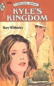 Kyle`s Kingdom (Harlequin Romance, #1836): Wibberley, Mary