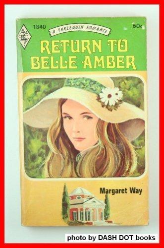 9780373018406: Return to Belle Amber (Harlequin Romance, 1840)