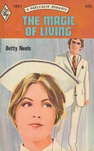 The Magic of Living (Harlequin Romance, 1841): Betty Neels