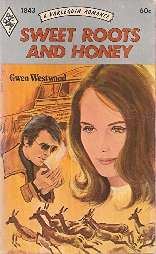 Sweet Roots And Honey (Harlequin Romance, 1843): Gwen Westwood
