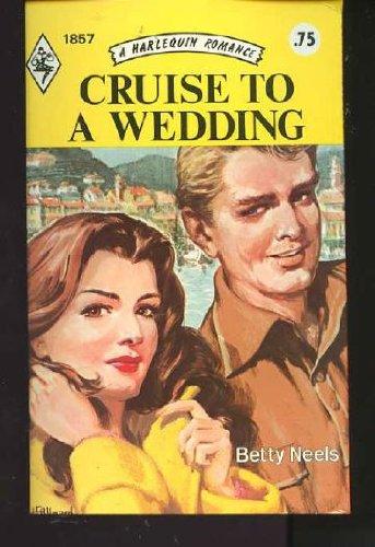 9780373018574: Cruise to a Wedding (Harlequin Romance #1875)